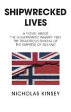 Shipwrecked Lives ebook by Nicholas Kinsey