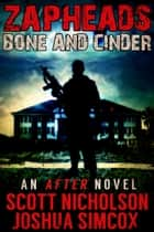 Bone And Cinder ebook by Scott Nicholson,Joshua Simcox