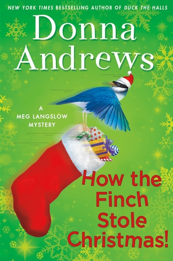 How the Finch Stole Christmas! - A Meg Langslow Christmas Mystery ebook by Donna Andrews