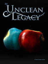 An Unclean Legacy ebook by Jenna Katerin Moran