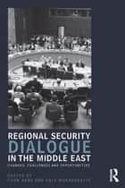 Regional Security Dialogue in the Middle East ebook by Chen Kane,Egle Murauskaite