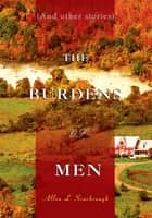 THE BURDENS of MEN - (And Other Stories) ebook by Allen L. Scarbrough