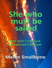 She Who Must Be Sailed ebook by Merlin Smallbone
