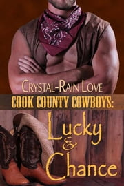 Cook County Cowboys: Lucky & Chance ebook by Crystal-Rain Love