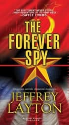 The Forever Spy ebook by Jeffrey Layton