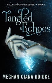 Tangled Echoes ebook by Meghan Ciana Doidge