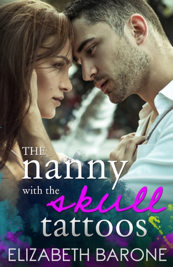 The Nanny with the Skull Tattoos ebook by Elizabeth Barone