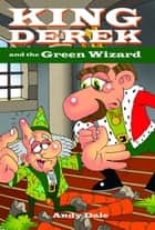 King Derek and the Green Wizard ebook by Andy Dale