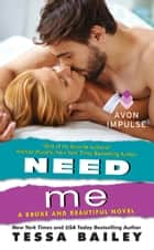 Need Me - A Broke and Beautiful Novel ebook by
