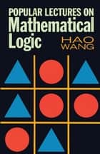 Popular Lectures on Mathematical Logic ebook by Hao Wang