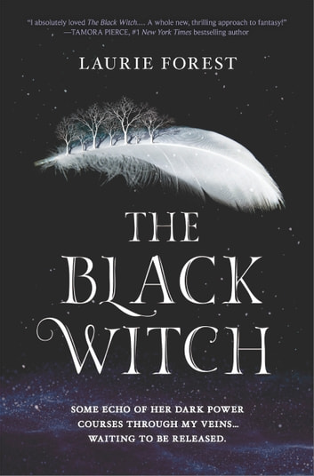 The Black Witch - An Epic Fantasy Novel ebook by Laurie Forest