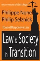 Law and Society in Transition - Toward Responsive Law ebook by Philippe Nonet, Philip Selznick, Robert A. Kagan