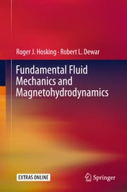 Fundamental Fluid Mechanics and Magnetohydrodynamics ebook by Roger J. Hosking,Robert L. Dewar