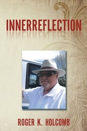 Innerreflection ebook by Roger K. Holcomb