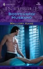 Bodyguard/Husband ebook by Mallory Kane