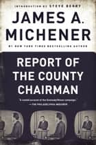 Report of the County Chairman ebook by James A. Michener, Steve Berry