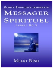 Messager Spirituel Livret No.3 ebook by Melki Rish