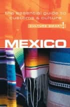 Mexico - Culture Smart! ebook by Guy Mavor