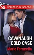 Cavanaugh Cold Case (Mills & Boon Romantic Suspense) (Cavanaugh Justice, Book 32) 電子書 by Marie Ferrarella