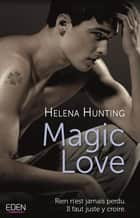 Magic love eBook by Helena Hunting
