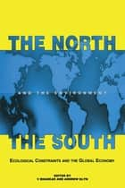The North the South and the Environment ebook by Vinit Bhaskar,Andrew Glyn