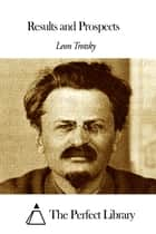 Results and Prospects ebook by Leon Trotsky