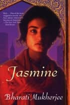 Jasmine 電子書 by Bharati Mukherjee