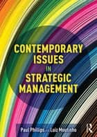 Contemporary Issues in Strategic Management ebook by Paul Phillips, Luiz Moutinho