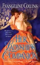 Her Ladyship's Companion ebook by Evangeline Collins