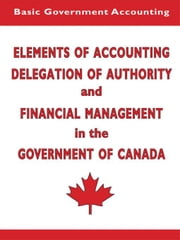 Elements of Accounting and Financial Management in the Government of Canada ebook by Headley, Glyden