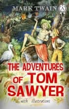 The Adventures of Tom Sawyer ebook by Mark Twain, Valeriia Gogina