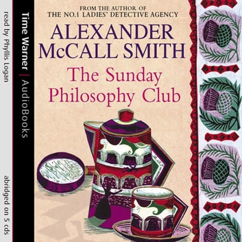 The Sunday Philosophy Club audiobook by Alexander McCall Smith