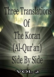 Three Translations Of The Koran Vol 2 ebook by Abdullah Yusuf Ali,Mohammad Habib Shakir,Marmaduke Pickthall