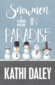 SNOWMEN IN PARADISE ebook by Daley, Kathi