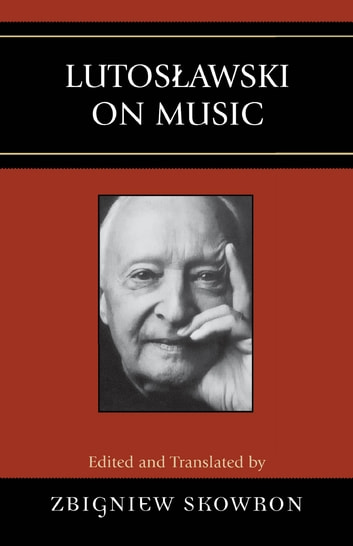 Lutoslawski on Music ebook by