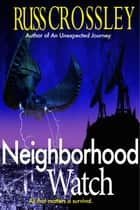 Neighborhood Watch ebook by Russ Crossley