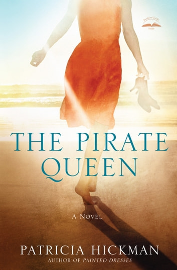 The Pirate Queen - A Novel ebook by Patricia Hickman