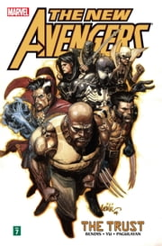 New Avengers Vol. 7: The Trust ebook by Brian Michael Bendis,Leinil Yu