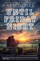 Until Friday Night ebook by
