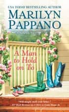 A Man to Hold on To ebook by Marilyn Pappano