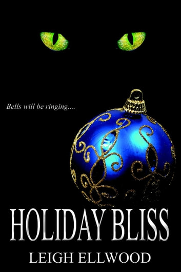 Holiday Bliss - Love Is Bliss, #3 ebook by Leigh Ellwood