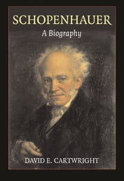 Schopenhauer - A Biography ebook by David E. Cartwright