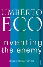 Inventing the Enemy eBook by Umberto Eco, Richard Dixon