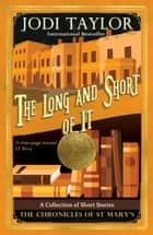 The Long and Short of It: Stories from the Chronicles of St. Mary's ebook by Jodi Taylor