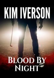 Blood By Night ebook by Kim Iverson