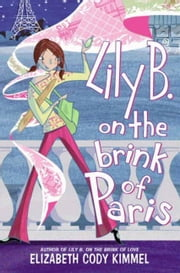 Lily B. on the Brink of Paris ebook by Elizabeth Cody Kimmel