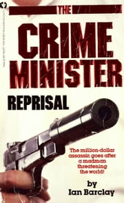 Crime Minister: Reprisal - Book #2 ebook by Ian Barclay