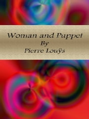 Woman and Puppet ebook by Pierre Louÿs