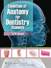 Essentials of Anatomy for Dentistry Students ebook by D. R. Singh