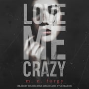 Love Me Crazy audiobook by M. N. Forgy